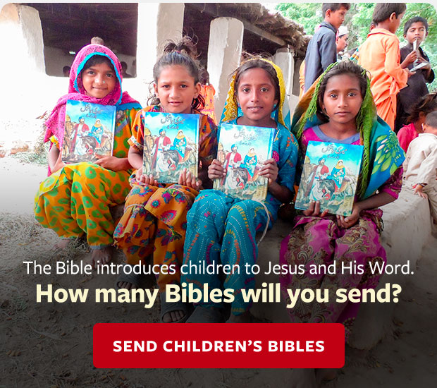 The Bible introduces children to Jesus and His Word. How many Bibles will you send? Send Children's Bibles